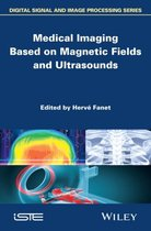 Medical Imaging Based on Magnetic Fields and Ultrasounds