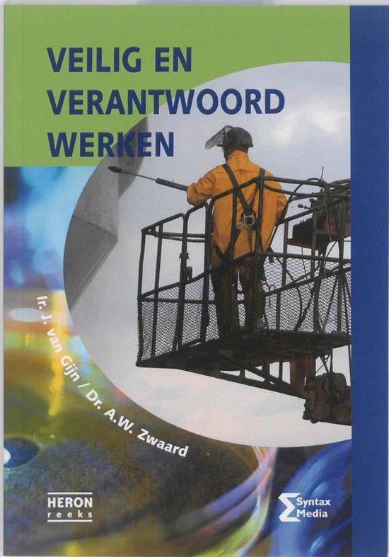 Heron-reeks - Veilig en verantwoord werken - J. van Gijn  