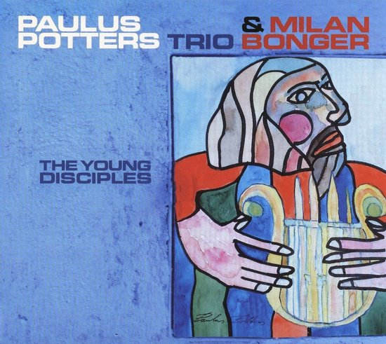 Paul Potters Trio & Milan Bong - The Young Disciples