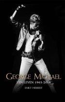 George Michael. Zijn leven 1963-2016