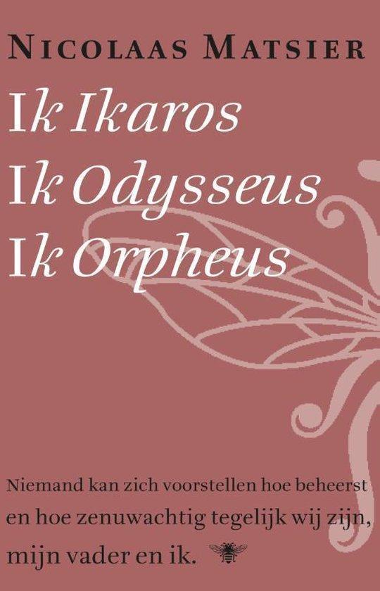 Ik Ikaros, ik Odysseus, ik Orpheus - Nicolaas Matsier |