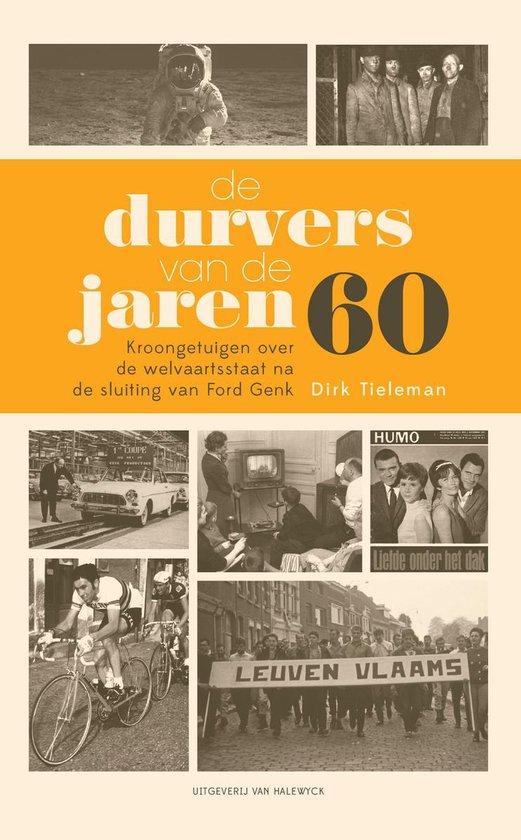 De durvers van de jaren 60 - Dirk Tieleman |