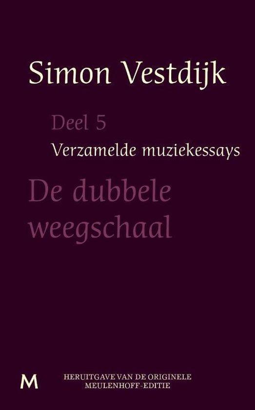 Verzamelde muziekessays deel 5 - Simon Vestdijk |