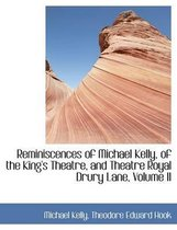 Reminiscences of Michael Kelly, of the King's Theatre, and Theatre Royal Drury Lane, Volume II