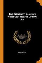 The Kittatinny, Delaware Water Gap, Monroe County, Pa