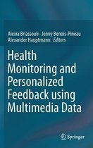 Health Monitoring and Personalized Feedback using Multimedia Data