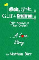 God, Girls, Golf & the Gridiron (Not Always in That Order) . . . A Love Story