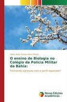 O Ensino de Biologia No Colegio Da Policia Militar Da Bahia