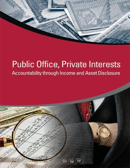 Public Office, Private Interests: Accountability through Income and Asset Disclosure