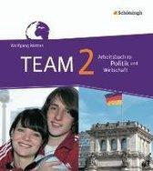 TEAM 2 - Arbeitsbücher für Politik und Wirtschaft. Realschulen. Nordrhein-Westfalen - Neubearbeitung