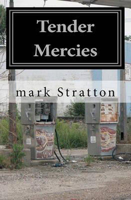Boek cover Tender Mercies van Mark Stratton