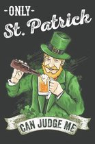 Only St. Patrick Can Judge Me
