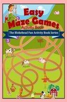 Easy Maze Games Activity Book