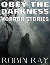 Omslag Obey The Darkness: Horror Stories
