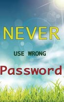 Never Use Wrong Password
