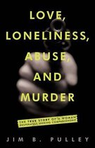 Love, Loneliness, Abuse, and Murder