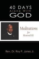 40 Days Alone with God
