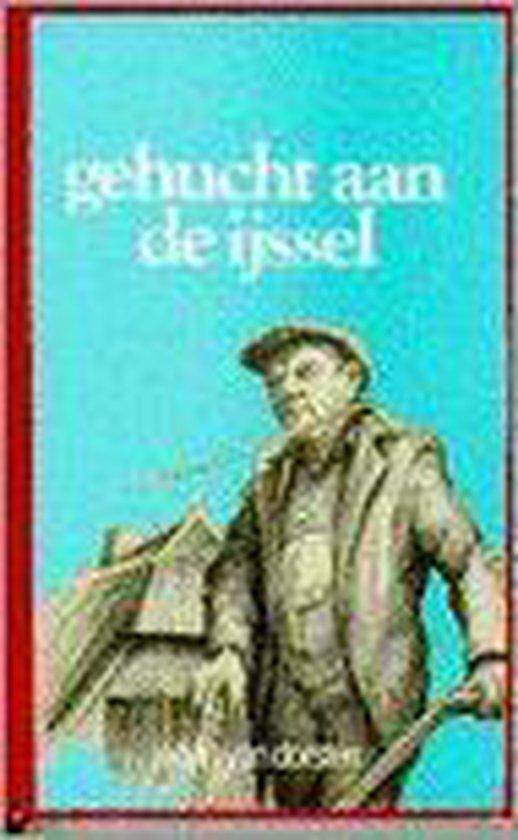 GEHUCHT AAN DE IJSSEL - Johan van Dorsten |