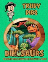 Trudy Digs Dinosaurs Coloring Book Loaded with Fun Facts & Jokes