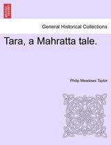 Tara, a Mahratta Tale. Vol. III.