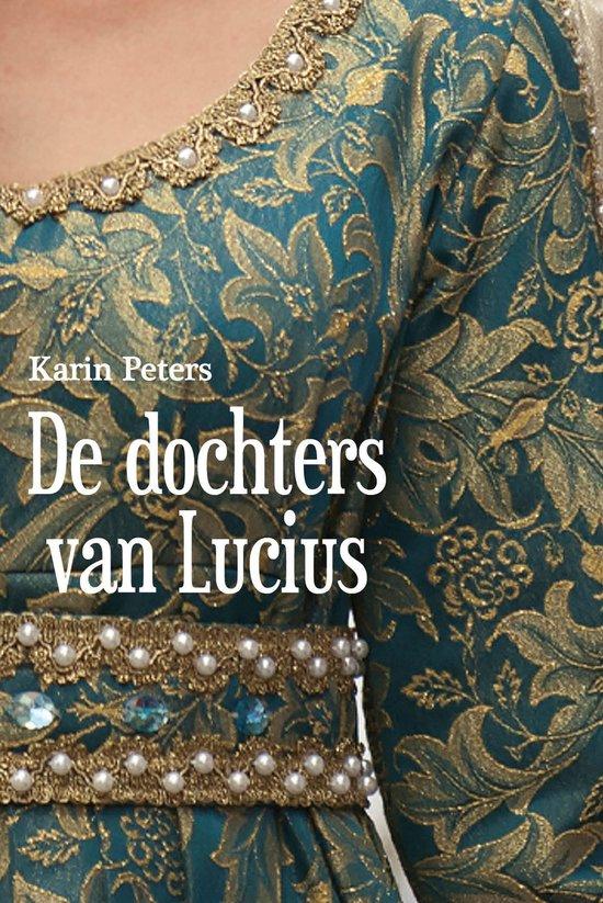 De dochters van Lucius - Karin Peters |