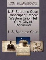 U.S. Supreme Court Transcript of Record Western Union Tel Co V. City of Richmond