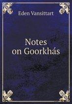 Notes on Goorkhás