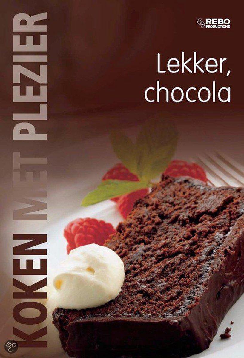 Koken Met Plezier Lekker: Chocola