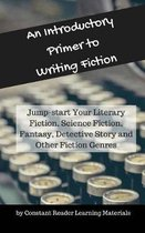An Introductory Primer to Writing Fiction