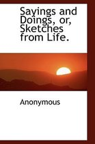 Sayings and Doings, Or, Sketches from Life.