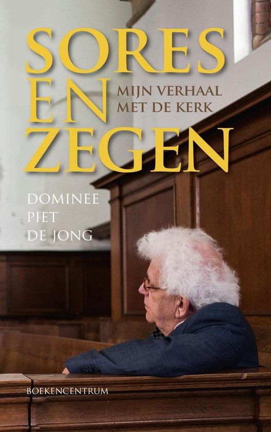 Sores en zegen - Piet De Jong | Fthsonline.com
