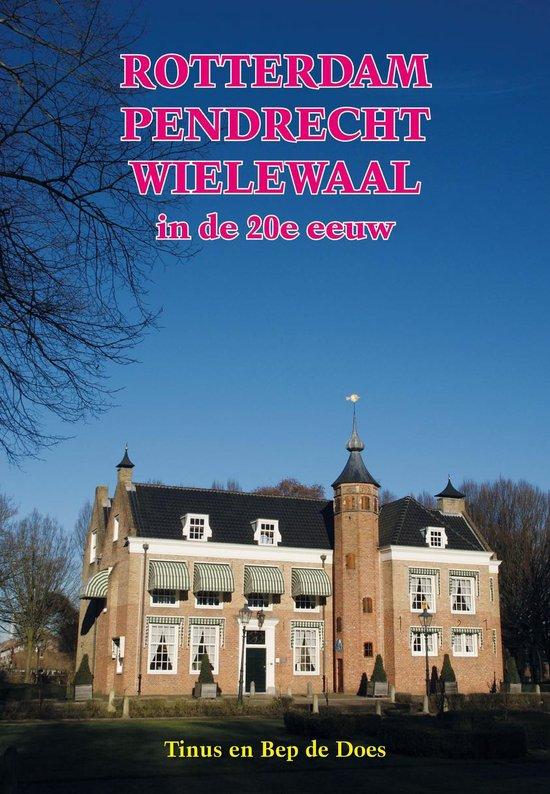 Rotterdam Pendrecht - Wielewaal in de 20e eeuw - Tinus en Bep de Does |