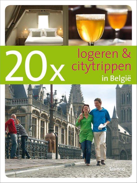 20 X Logeren En Citytrippen In Belgie - D. Moor |