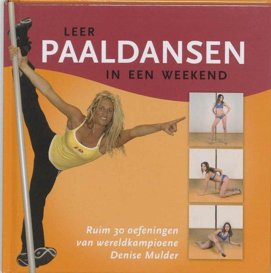 Boek cover Leer paaldansen in een weekend van David Mulder (Hardcover)