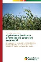 Agricultura Familiar E Promocao Da Saude Em Zona Rural