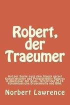 Robert, Der Traeumer