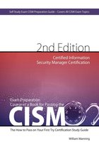 Boekomslag van 'CISM Certified Information Security Manager Certification Exam Preparation Course in a Book for Passing the CISM Exam - The How To Pass on Your First Try Certification Study Guide - Second Edition'
