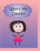 Omslag Who's My Daddy?