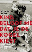 Boek cover Kind, beloof me dat je de kogel kiest van Florian Huber (Onbekend)