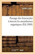 Passage des leucocytes a travers les membranes organiques