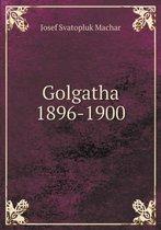 Golgatha 1896-1900