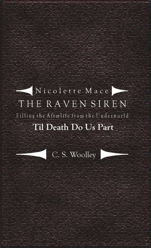 Nicolette Mace: the Raven Siren - Filling the Afterlife from the Underworld: Til Death Do Us Part