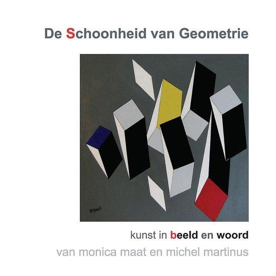 De schoonheid van geometrie - kunst in beeld en woord - Monica Maat En Michel Martinus   Fthsonline.com