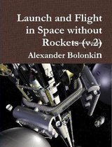 Launch and Flight in Space Without Rockets (V.2)