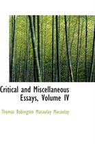 Critical and Miscellaneous Essays, Volume IV