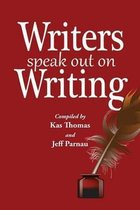 Writers Speak Out on Writing