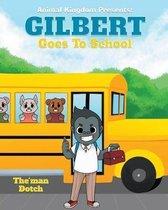 Gilbert Goes to School