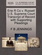 Erie R Co V. Russell U.S. Supreme Court Transcript of Record with Supporting Pleadings