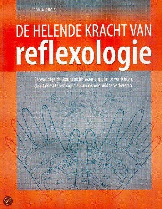 De helende kracht van reflexologie - Sonia Ducie |