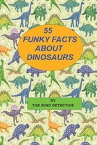 55 Funky Facts about Dinosaurs
